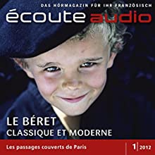 Écoute audio - Le béret, classique et moderne 1/2012: Französisch lernen Audio - Die Baskenmütze Audiobook by  div. Narrated by  div.