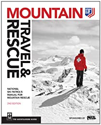Mountain Travel & Rescue: National Ski Patrol's Manual for Mountain Rescue, 2nd Ed