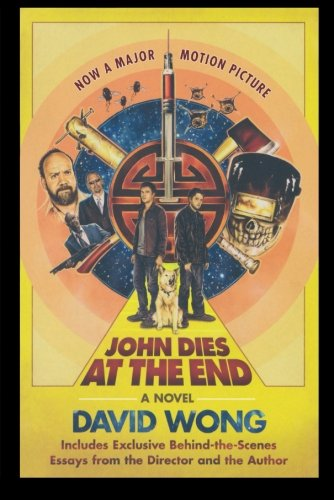 John Dies at the End: David Wong: 9781250035950: Amazon.com: Books