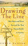 img - for Drawing the Line : How Mason and Dixon Surveyed the Most Famous Border in America book / textbook / text book