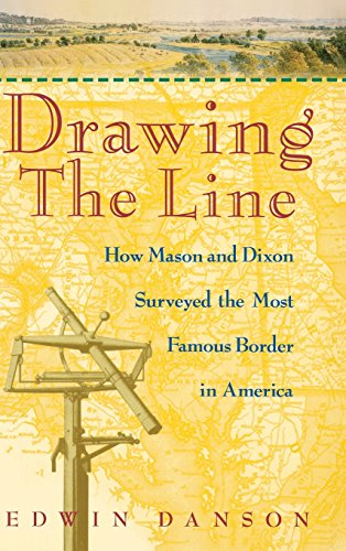 Drawing the Line : How Mason and Dixon Surveyed the Most Famous Border in America (Drawing The Line compare prices)