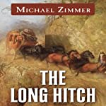 The Long Hitch: A Western Story | Michael Zimmer