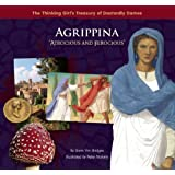 """Agrippina """"Atrocious and Ferocious"""" (The Thinking Girl's Treasury of Dastardly Dames)"""