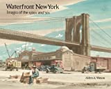 img - for Waterfront New York: Images of the 1920s and '30s book / textbook / text book