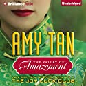 The Valley of Amazement (       UNABRIDGED) by Amy Tan Narrated by Amy Tan, Nancy Wu, Joyce Bean