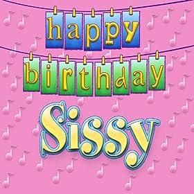 Amazon.com: Happy Birthday Sissy (Personalized): Ingrid