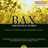 Arnold Bax : Concertos pour violon et pour violoncelle - Morning Song  (Oeuvres orchestrales / Vol. 1)