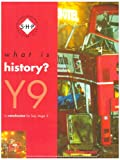 What Is History?: Year 9: Pupil's Book