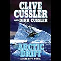 Arctic Drift (       UNABRIDGED) by Clive Cussler Narrated by Scott Brick