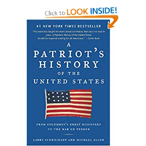 A Patriot's History of the United States: From Columbus's Great Discovery to the War on Terror by Larry Schweikart and Michael Allen