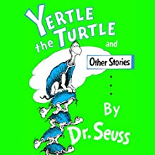 Yertle the Turtle (       UNABRIDGED) by Dr. Seuss Narrated by John Lithgow