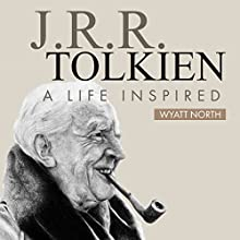 J.R.R. Tolkien: A Life Inspired (       UNABRIDGED) by Wyatt North Narrated by David Glass
