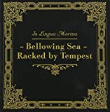 Bellowing Sea - Racked By Tempest by In Lingua Mortua (2007)
