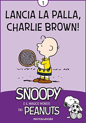lancia-la-palla-charlie-brown-vol-1-snoopy-e-il-magico-mondo-dei-peanuts-italian-edition