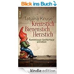Kreuzstich Bienenstich Herzstich: Kommissar Seifferheld ermittelt (Knaur TB)