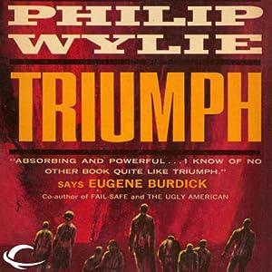 Triumph | [Philip Wylie]