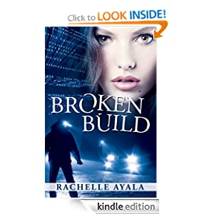 Free Kindle Book: Broken Build (Silicon Valley Romantic Suspense), by Rachelle Ayala