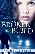 Broken Build (Silicon Valley Romantic Suspense) (Chance for Love)