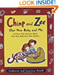 Chimp and Zee: Our New Baby and Me: A...