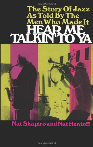 Hear Me Talkin' to Ya: The Story of Jazz As Told by the...
