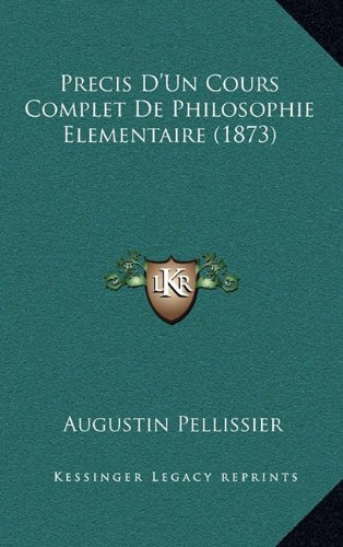 Precis D'Un Cours Complet de Philosophie Elementaire (1873)
