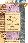 The Origin of Language: Tracing the E...