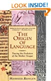 The Origin of Language: Tracing the Evolution of the Mother Tongue
