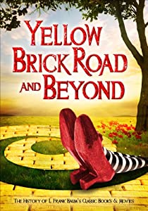 Yellow Brick Road & Beyond