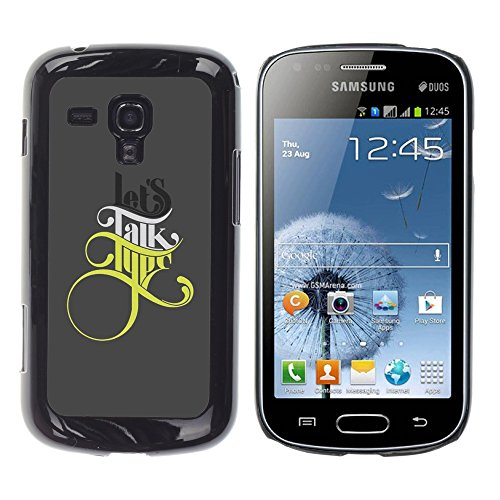 YiPhone /// Premium Slim Snap caso della copertura posteriore Armatura Shell - Lets Talk Type - Samsung Galaxy S Duos S7562