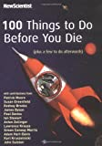 100 Things to Do Before You Die (Plus a Few to Do Afterwards) (1861979258) by New Scientist