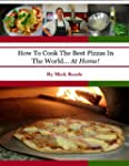 How To Cook The Best Pizzas In The Wo...