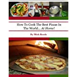 How To Cook The Best Pizzas In The World... At Home! ~ Mick Reade