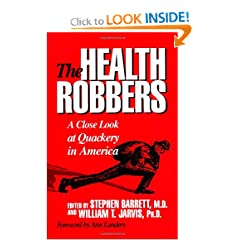 The Health Robbers: A Close Look at Quackery in America (Consumer Health Library)