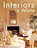 img - for Interiors in White by Editors at Rockport Publisher (1998-07-04) book / textbook / text book