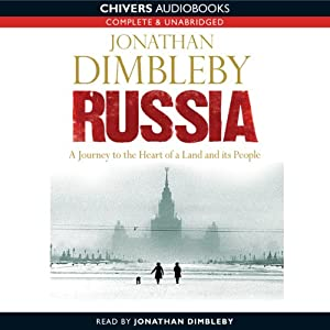 Russia: A Journey to the Heart of a Land and Its People | [Jonathan Dimbleby]