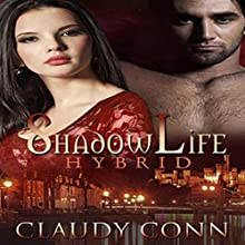 Shadowlife-Hybrid: Shadow Vampire, Book 3 (       UNABRIDGED) by Claudy Conn Narrated by Valerie Gilbert