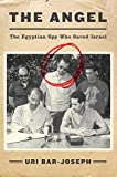 img - for The Angel: The Egyptian Spy Who Saved Israel book / textbook / text book