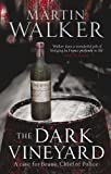 Martin Walker The Dark Vineyard: A Case for Bruno, Chief of Police