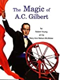 img - for The Magic of A.C. Gilbert book / textbook / text book