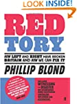 Red Tory: How Left and Right have Bro...