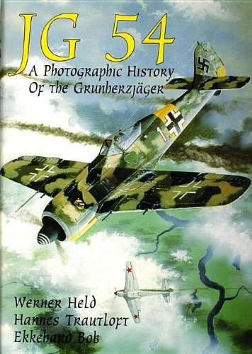 JG 54: A Photographic History of the Grunherzjager (Schiffer Military/Aviation)