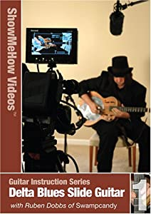 Guitar Instruction Series, Play Delta Blues Slide Guitar, Show Me How Videos, Learn to Play Guitar