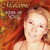 River of Soul ~ Marcome