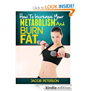How To Increase Your Metabolism And Lose Weight Jacob Peterson
