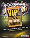 VIP Pass to a Pro Football Game Day:...