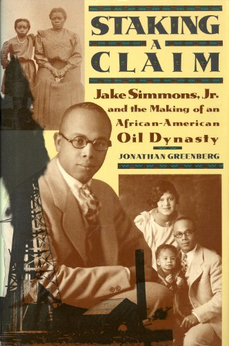 Staking a Claim: Jake Simmons and the Making of an African-American Oil Dynasty PDF