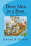 Three Men in a Boat: Not to Mention the Dog