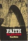 Faith the Gift of God:
