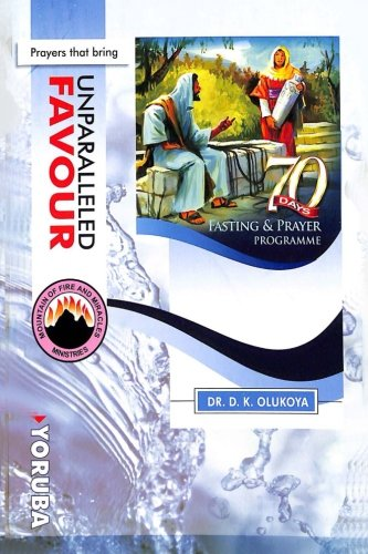 70 Days Fasting and Prayer Programme 2015 Edition ENGLISH and YORUBA: Prayers that, by Dr. D. K. Olukoya