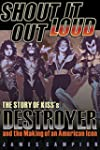 Shout It Out Loud: The Story of Kiss'...